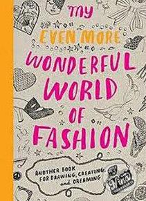 My Even More Wonderful World of Fashion - Nina Chakrabarti