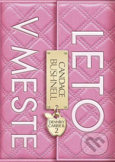 Denníky Carrie B. 2 - Leto v meste - Candace Bushnell
