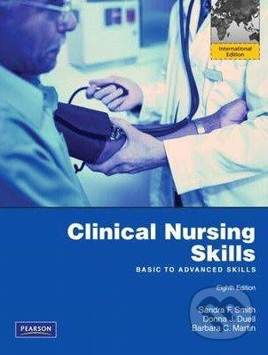 Clinical Nursing Skills - Sandra F. Smith, Donna J. Duell, Barbara Martin
