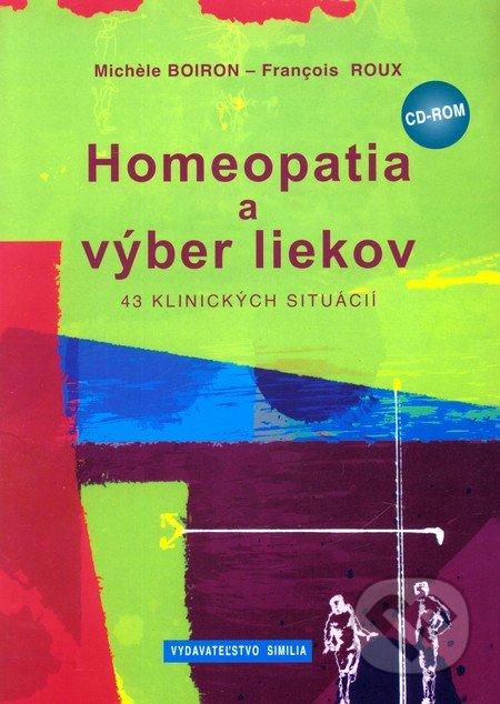 Homeopatia a výber liekov - Michèle Boiron, Francois Roux