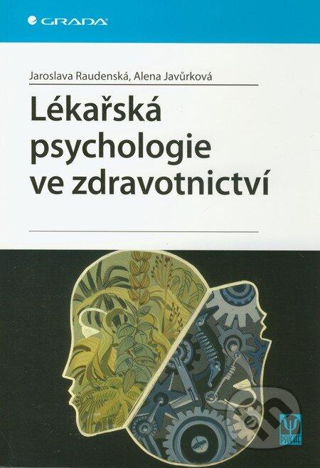 Lékařská psychologie ve zdravotnictví - Jaroslava Raudenská, Alena Javůrková