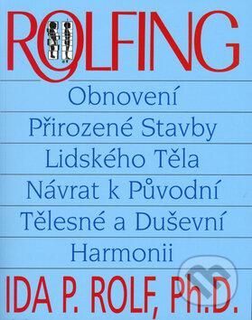 Rolfing - Ida Rolf, John Lodge
