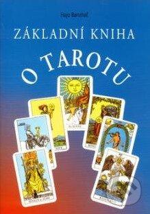 Základní kniha o Tarotu - Hajo Banzhaf