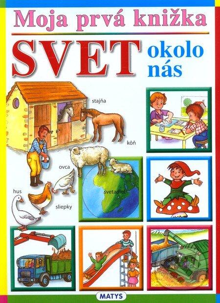 Moja prvá knižka - Svet okolo nás -