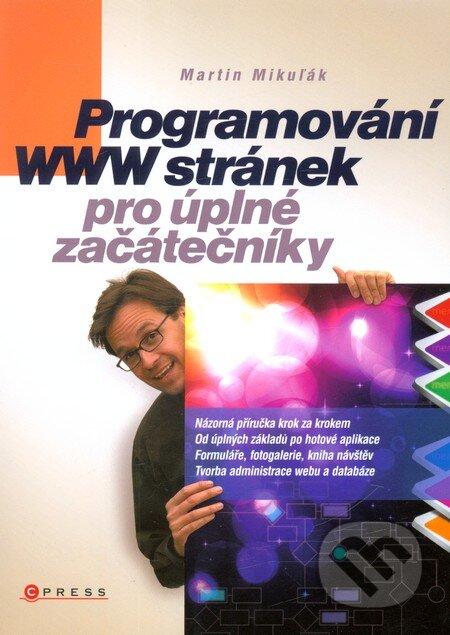 Programování WWW stránek pro úplné začátečníky - Martin Mikuľák