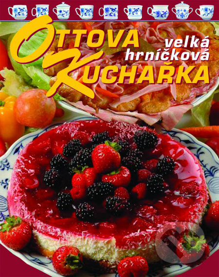 Ottova velká hrníčková kuchařka - Jaroslav Vašák