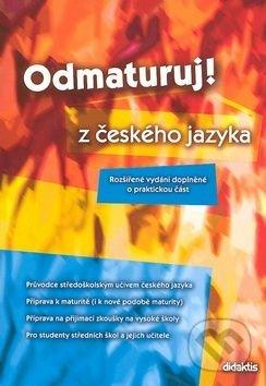 Odmaturuj! z českého jazyka - Rozšířené vydání doplněné o praktickou část - Náhled učebnice