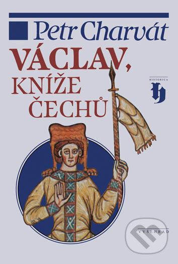 Václav, kníže Čechů - Petr Charvát