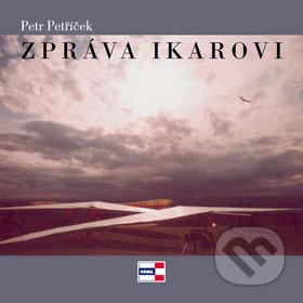 Zpráva Ikarovi - Petr Petříček