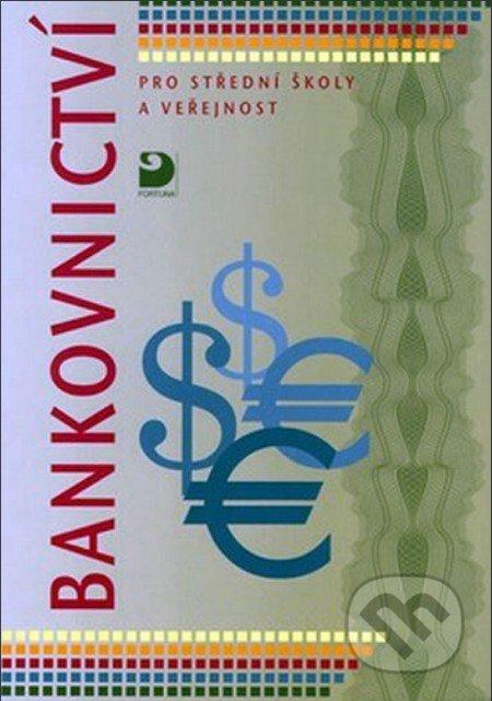 Bankovnictví pro střední školy a veřejnost - Dagmar Hartlová