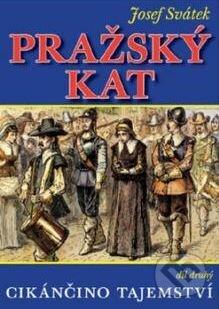 Pražský kat: Cikánčino tajemství - Josef Svátek