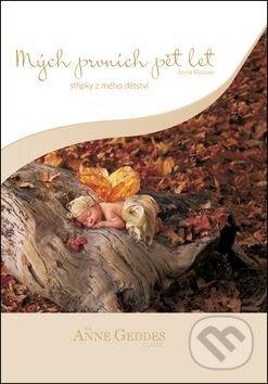 Mých prvních pět let Střípky motýlek - Anne Geddes
