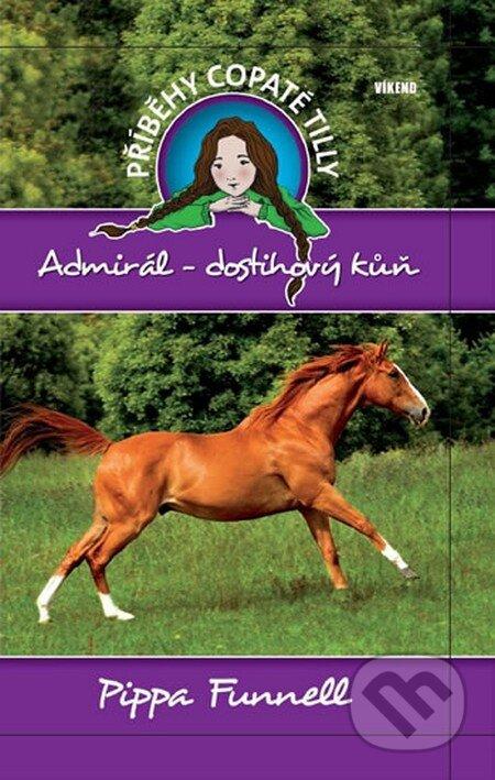 Příběhy copaté Tilly 2: Admirál - Dostihový kůň - Pippa Funnell