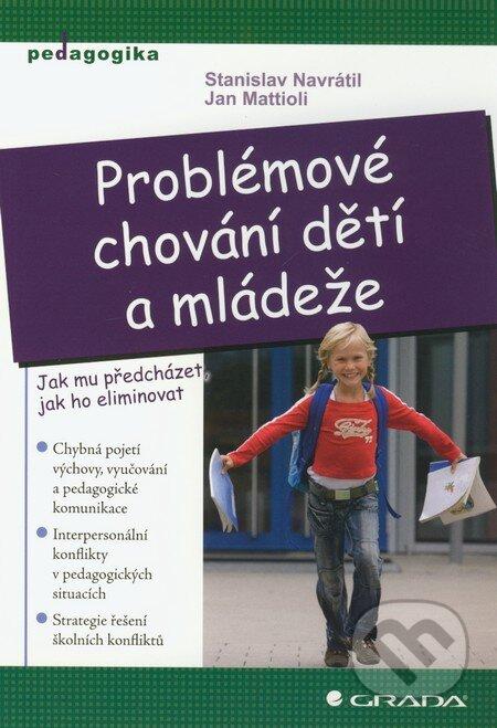 Problémové chování dětí a mládeže - Stanislav Navrátil, Jan Mattioli