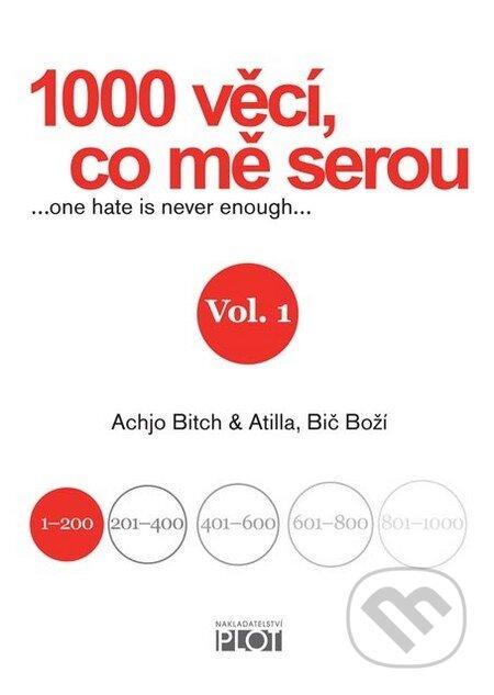 1000 věcí, co mě serou, Vol. 1 - Achjo Bitch, Atilla Bič Boží