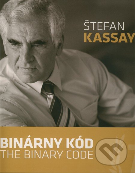 Binárny kód / The Binary Code - Štefan Kassay