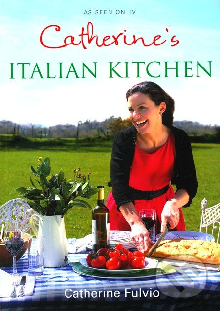 Catherine\'s Italian Kitchen - Catherine Fulvio