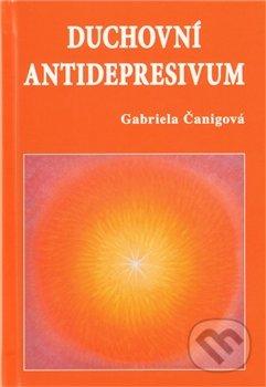 Duchovní antidepresivum - Gabriela Čanigová