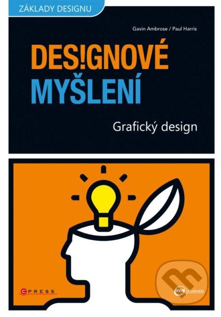 Designové myšlení - Paul Harris, Gavin Ambrose