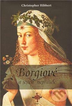 Borgiové a jejich nepřátelé (1431 - 1519) - Christopher Hibbert