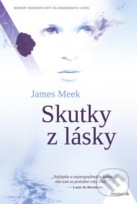 Skutky z lásky - James Meek