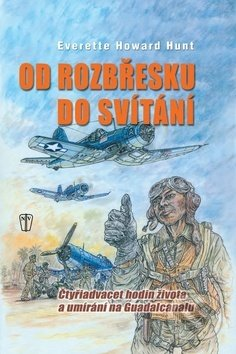 Od rozbřesku do svítání - Howard Everette Hunt