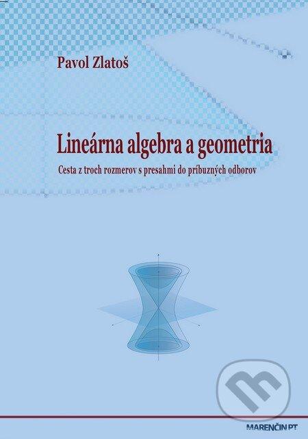 Lineárna algebra a geometria - Pavol Zlatoš