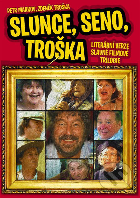 Slunce, seno, Troška - Petr Markov, Zdeněk Troška