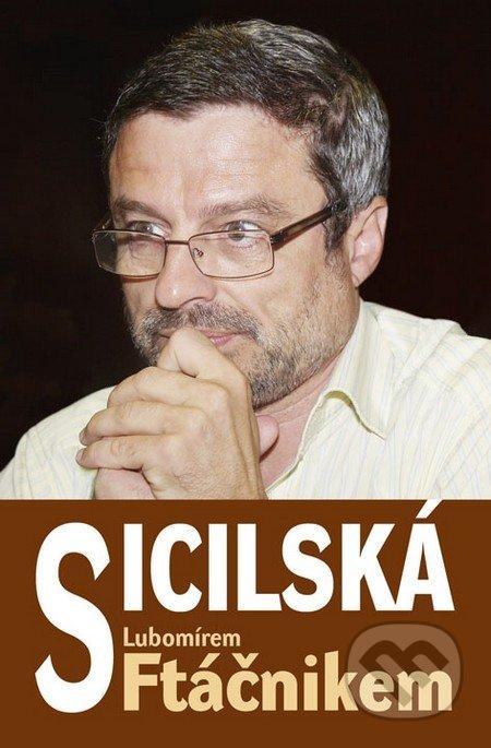 Sicilská s Lubomírem Ftáčnikem - Lubomír Ftáčnik