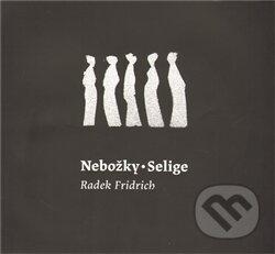 Nebožky / Selige - Radek Fridrich