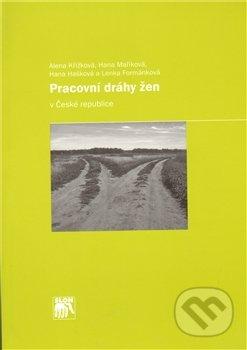 Pracovní dráhy žen v České republice - Lenka Formánková a kol.