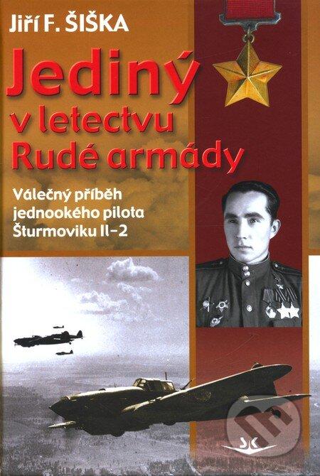 Jediný v letectvu Rudé armády - Jiří F. Šiška