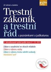 Trestní zákoník a trestní řád s poznámkami a judikaturou - Jiří Jelínek a kol.