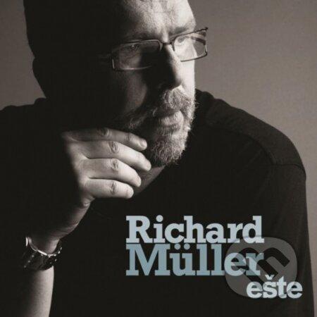 Richard Müller: Ešte - Richard Müller