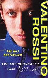 Valentino Rossi: The Autobiography - Valentino Rossi