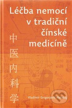 Léčba nemocí v tradiční čínské medicíně - Vladimír G. Načatoj