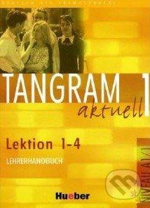 Tangram aktuell 1 (Lektion 1 - 4) - Lehrerhandbuch -