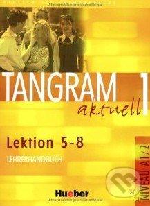 Tangram aktuell 1 (Lektion 5 - 8) - Lehrerhandbuch -