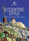 Eccentric Style - Angelika Taschen