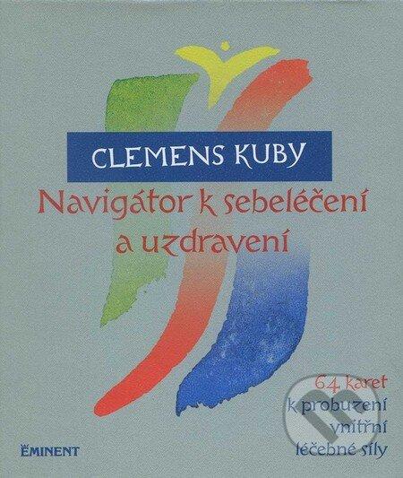 Navigátor k sebeléčení a uzdravení (+ 64 karet k probuzení vnitřní léčebné síly) - Clemens Kuby