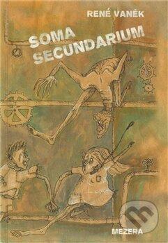 Soma secundarium - René Vaněk