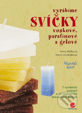 Vyrábíme svíčky voskové, parafínové a gelové - Alena Vondrušková, Hana Maříková