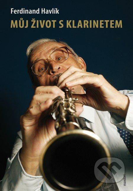 Můj život s klarinetem - Ferdinand Havlík