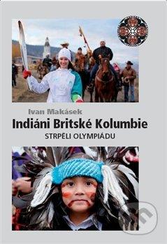 Indiani Britske Kolumbie (Ivan Makasek)