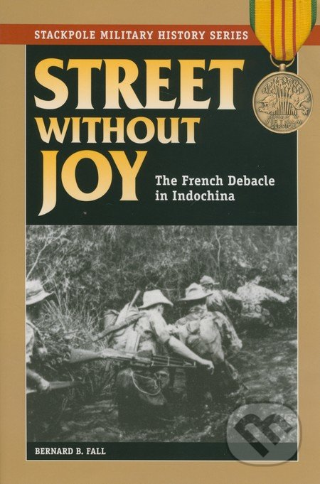 Street without Joy - Bernard Fall