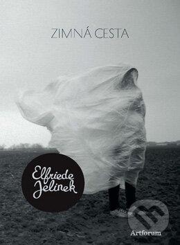 Zimná cesta - Elfriede Jelineková