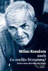 Milan Kundera aneb Co zmůže literatura -