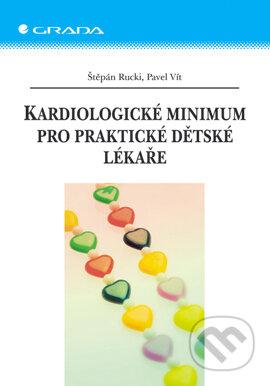 Kardiologické minimum pro praktické dětské lékaře - Štěpán Rucki, Pavel Vít