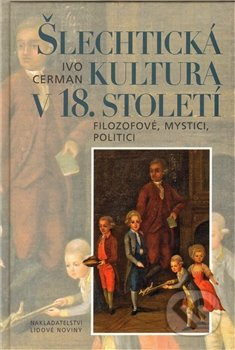Šlechtická kultura v 18. století - Ivo Cerman