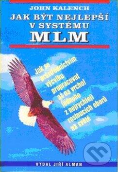 Jak být nejlepší v systému MLM - John Kalench